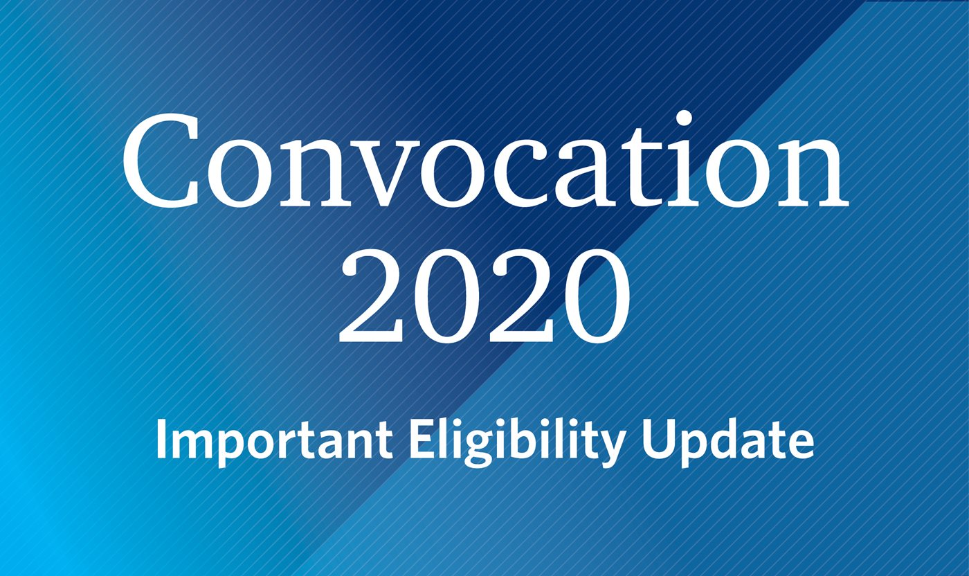 Convocation 2020 Important Eligibility Update